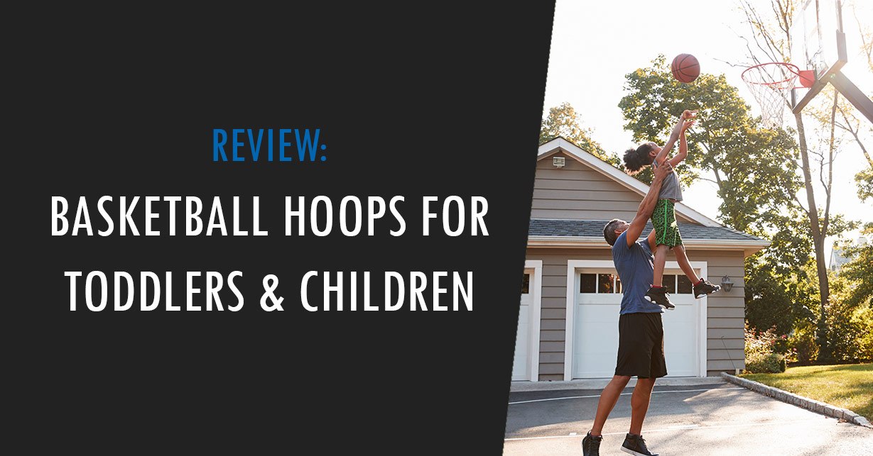 best basketball hoop for toddler and children